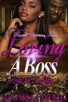 Loving A Boss by Shavekia Layfield