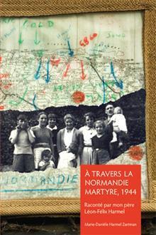 A Travers La Normandie Martyre: Notes de Voyage Du 6 Juin Au 30 Aout 1944
