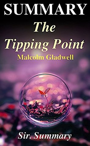 Summary - The Tipping Point: By Malcolm Gladwell - How Little Things Can Make A Big Difference (The Tipping Point: How Little Things Can Make A Big Difference ... - Book, Paperback, Audiobook, Audible)