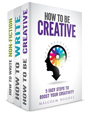 The Creative & Writing Bundle: How to be Creative / How to Write / How to Write Non-Fiction