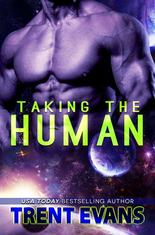 Taking The Human by Trent Evans