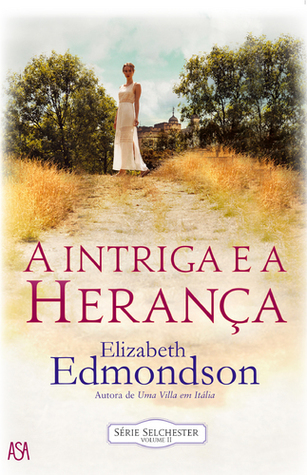 A Intriga e a Herança by Elizabeth Edmondson