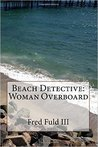 Beach Detective: Woman Overboard
