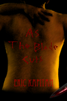 As The Blade Cuts by Eric Kapitan