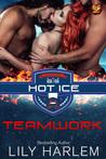 Teamwork (Hot Ice, #4)