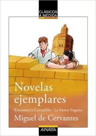 Novelas ejemplares: Rinconete y Cortadillo / La ilustre fregona por Emilio Fontanilla Debesa, Miguel de Cervantes Saavedra, Enrique Flores