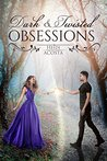 Dark and Twisted Obsessions (Hearts of Faeylon Book 2)