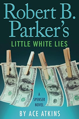 Robert B. Parker's Little White Lies (Spenser, #45)