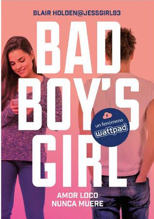 Amor loco nunca muere (The Bad Boy's Girl, #3)