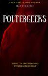 Poltergeeks (Poltergeeks, #1)