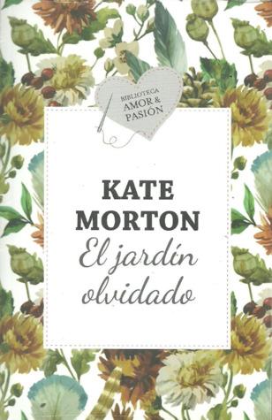 El jard n olvidado by kate morton for El jardin olvidado