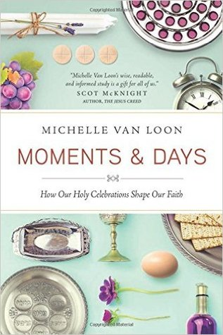 Moments & Days by Michelle Van Loon