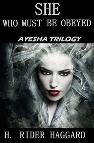 She Who Must Be Obeyed: Ayesha Series