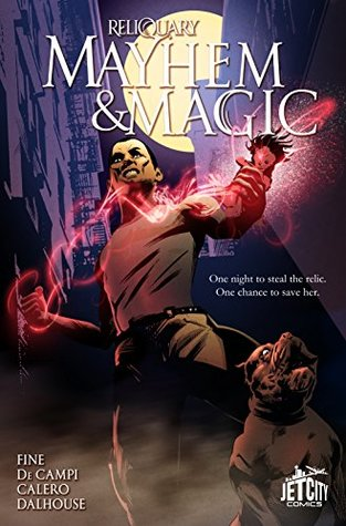 Mayhem and Magic: The Graphic Novel (The Reliquary Series)
