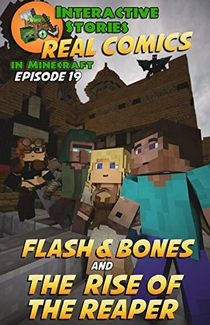 Minecraft Comics: Flash and Bones and the Rise of the Reaper: The Ultimate Minecraft Comics Adventure Series (Real Comics in Minecraft - Flash and Bones, #19)