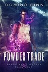 Powder Trade (Black Magic Outlaw, #4)