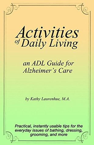 Activities of Daily Living - an ADL Guide for Alzheimer's Care