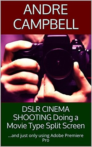 DSLR CINEMA SHOOTING Doing a Movie Type Split Screen: …and just only using Adobe Premiere Pro