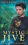 Mystic Jive by Sharon Joss