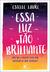 Essa Luz Tão Brilhante by Estelle Laure