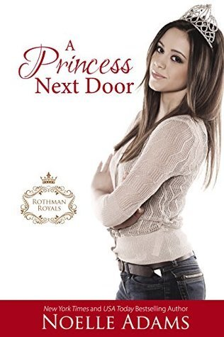 A Princess Next Door (Rothman Royals, #1)