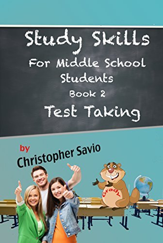 Study Skills for Middle School Students: Book 2 Test Taking