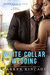 White Collar Wedding (Shadow Maverick Ranch, #4)