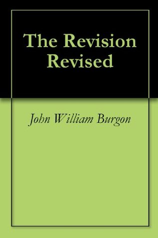 The Revision Revised by John William Burgon - Free Ebook