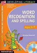 Word Recognition and Spelling: Ages 6-7 (100% New Developing Literacy)