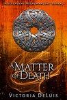 A Matter of Death (Independent Necromancers' Bureau)
