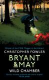 Wild Chamber (Bryant & May, #14)