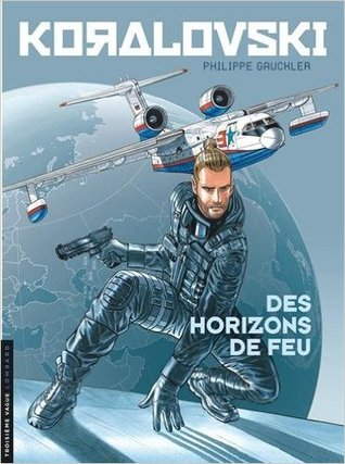 Des Horizons de feu by Philippe Gauckler
