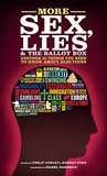 More Sex, Lies and the Ballot Box: Another 50 things you need to know about elections