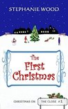 The First Christmas (Christmas On The Close #1)