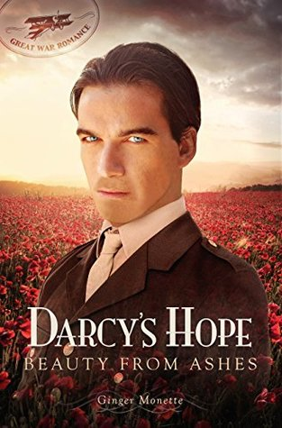 Darcy's Hope: Beauty from Ashes: A WWI Pride & Prejudice Variation (Great War Romance, #1)