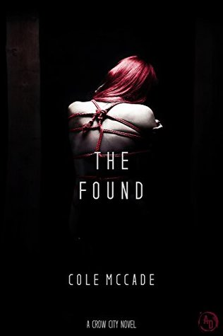 The Found (Crow City, #2) by Cole McCade