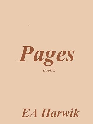 Pages - Book 2 by E.A. Harwik