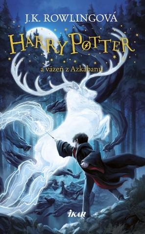 Harry Potter a väzeň z Azkabanu (Harry Potter, #3)
