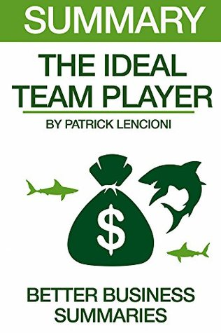 Summary The Ideal Team Player: by Patrick Lencioni