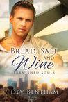 Bread, Salt & Wine (Tarnished Souls, #4)