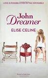 John Dreamer (John Dreamer Series) (Volume 1)