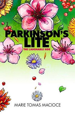 Parkinson's Lite by Marie Elizabeth Tomas