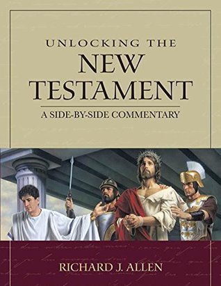 Unlocking the New Testament: A Side-By-Side Commentary