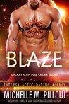 Blaze (Galaxy Alien Mail Order Brides, #3; Intergalactic Dating Agency; Qurilixen World)
