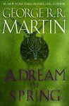 A Dream of Spring by George R.R. Martin