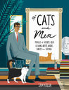 Of Cats and Men: Profiles of History's Great Cat-loving Artists, Writers, Thinkers, and Statesmen