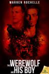 The Werewolf and His Boy by Warren Rochelle