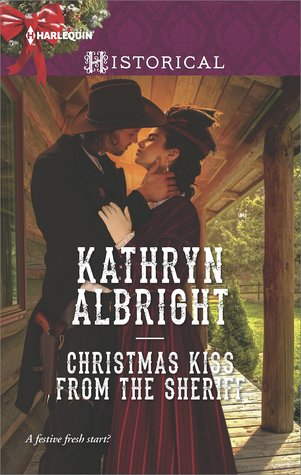 Christmas Kiss from the Sheriff by Kathryn Albright