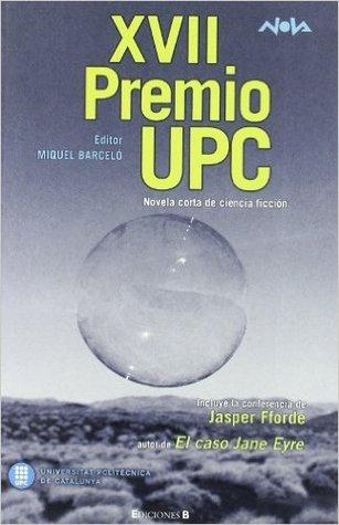 XVII Premio UPC 2007. Novela Corta de Ciencia Ficción