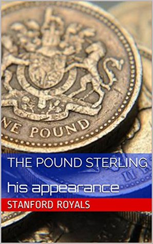 The pound sterling: his appearance